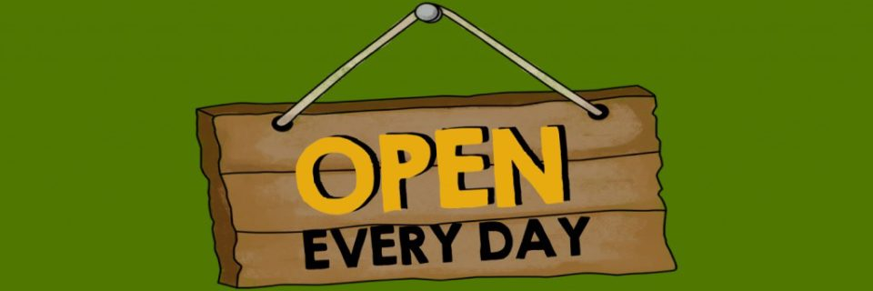 open every day